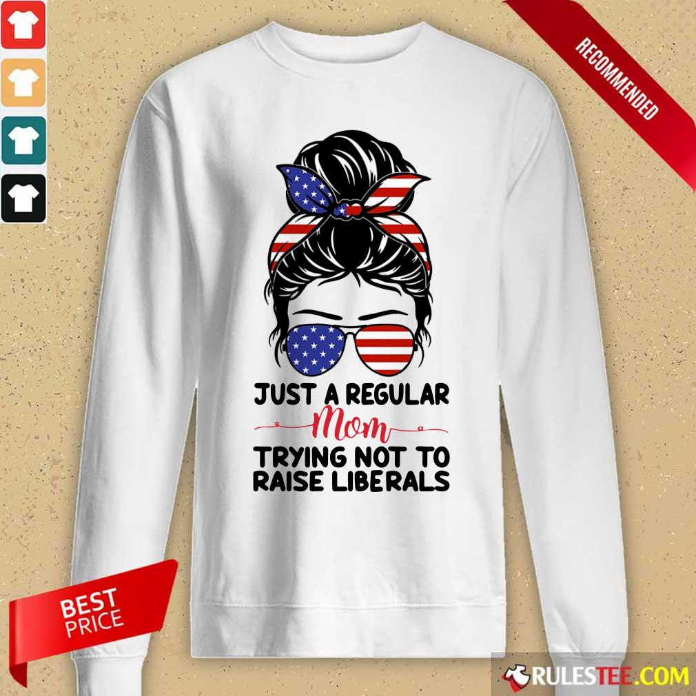 Messy Bun Girl Just A Regular Mom Trying Not To Raise Liberals American Flag Long-Sleeved