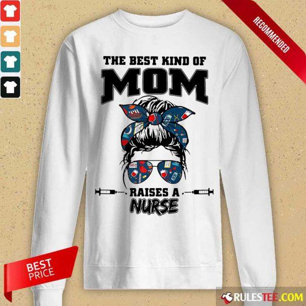 Messy Bun Girl The Best Kind Of Mom Raises A Nurse Long-Sleeved