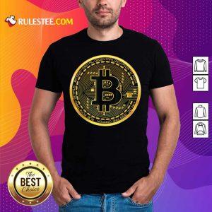 Nice Bitcoin Gold Coin Shirt