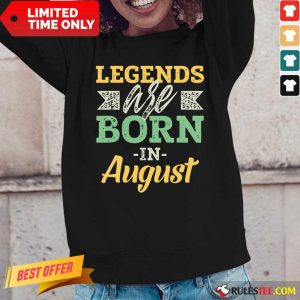 Nice Legends Are Born In August Long-Sleeved