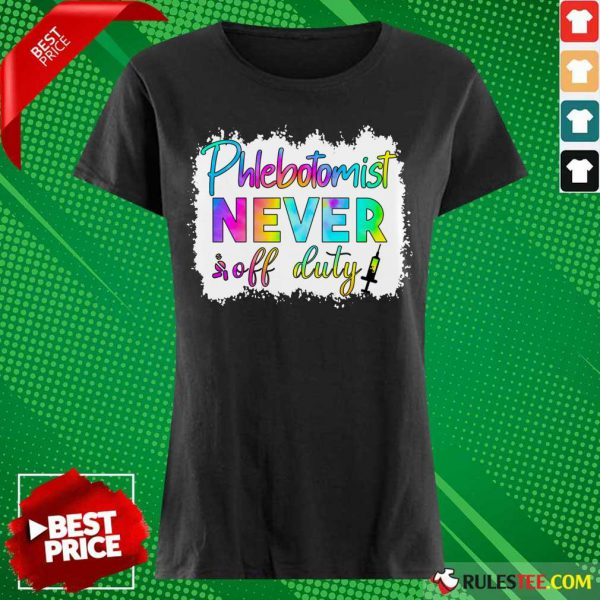 Phlebotomist Never Off Duty Color Ladies Tee