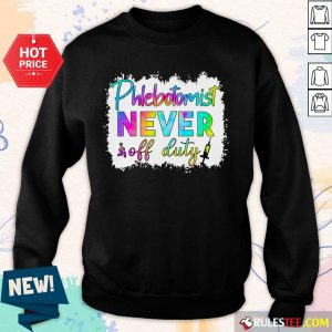Phlebotomist Never Off Duty Color Sweater