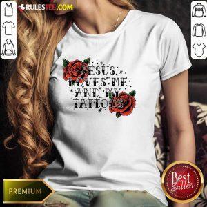 Rose Jesus Loves Me And My Tattoos Ladies Tee