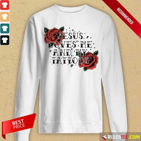 Rose Jesus Loves Me And My Tattoos Long-Sleeved