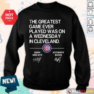 The Greatest Game Ever Played Was On A Wednesday In Cleveland Kris Bryant Anthony Rizzo Signature Sweater