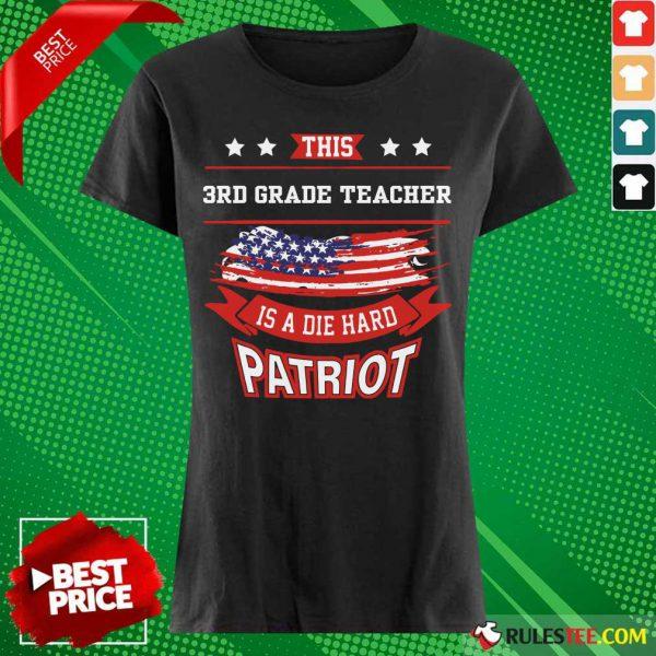 This 3rd Grade Teacher Is A Die Hard Patriot American Flag Ladies Tee