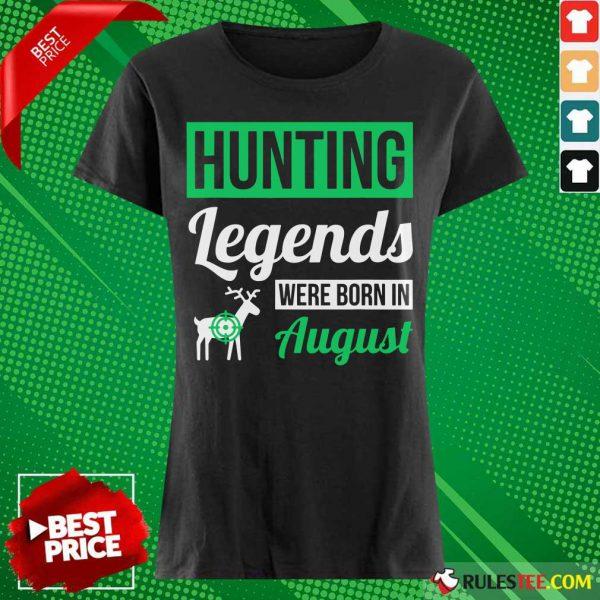 Top Hunting Legends Were Born In August Birthday Ladies Tee