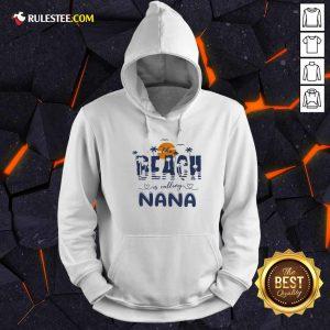 Top The Beach Is Calling Nana James Tyler Ben Norah Hoodie