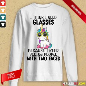 Unicorn I Think I Need Glasses Because I Keep Seeing People With Two Faces Long-Sleeved