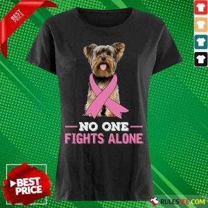Yorkshire Terrier No One Fights Alone Breast Cancer Awareness Ladies Tee