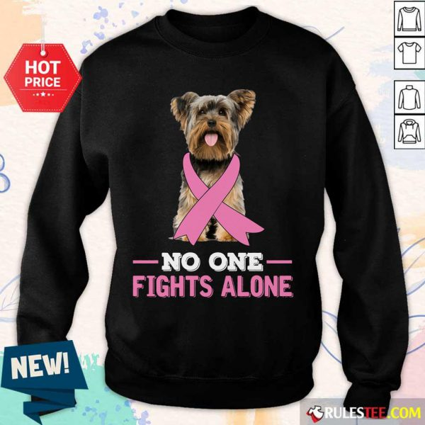 Yorkshire Terrier No One Fights Alone Breast Cancer Awareness Sweater